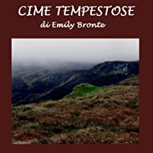 Cime tempestose [Wuthering Heights] (       UNABRIDGED) by Emily Bronte Narrated by Silvia Cecchini