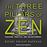 The Three Pillars of Zen: Teaching, Practice, and Enlightenment | Roshi Philip Kapleau