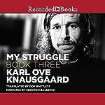 My Struggle, Book 3 | Karl Ove Knausgaard