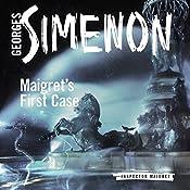 Maigret's First Case: Inspector Maigret, Book 30 | Georges Simenon, Sian Reynolds (translator)