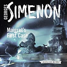 Maigret's First Case: Inspector Maigret, Book 30 Audiobook by Georges Simenon, Sian Reynolds (translator) Narrated by Gareth Armstrong