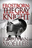 Frostborn: The Gray Knight (Frostborn #1)