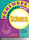 img - for Homework Survival Guide (Science) a Reference for Students and Parents by Mary Dylewski published by Scholastic (2004) [Paperback] book / textbook / text book