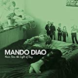 "Never Seen the Light of Dayvon ""Mando Diao"""