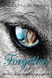 Forgotten (The Mystik�-lykos Series Book 1) (English Edition)