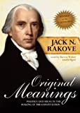 Original Meanings: Politics and Ideas in the Making of the Constitution (Library Edition)