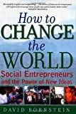 How to Change the World: Social Entrepreneurs and the Power of New Ideas (0195138058) by David Bornstein
