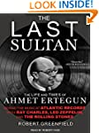 The Last Sultan: The Life and Times o...