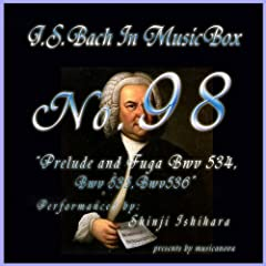 Bach In Musical Box 98 / Prelude And Fuga Bwv 534-536