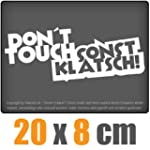 Dont touch! Sonst klatsch! 20 x 8 cm...