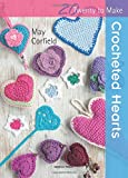 Crocheted Hearts (Twenty to Make)