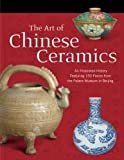The Art of Chinese Ceramics (1592650473) by Reader's Digest Editors