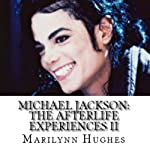 Michael Jackson: The Afterlife Experiences II: Michael Jackson's American Dream to Heal the World | Marilynn Hughes