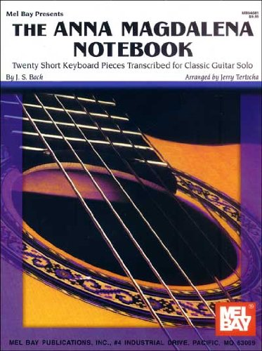 Mel Bay Presents The Anna Magdalena Notebook Twenty Short Keyboard Pieces Transcribed for Classic Guitar solo087166707X