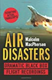 Air Disasters: Dramatic Black Box Flight Recordings