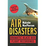 Air Disasters: Dramatic black box flight recordingsby Malcolm MacPherson