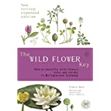 The Wild Flower Key (Revised Edition) - How to identify wild plants, trees and shrubs in Britain and Irelandby Francis Rose