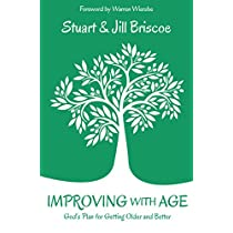 Improving with Age: God's Plan for Getting Older and Better