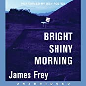 Bright Shiny Morning | [James Frey]