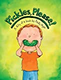 Pickles, Please!: A Dilly of a Book