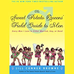 The Sweet Potato Queens' Field Guide to Men Audiobook