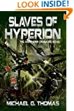 Slaves of Hyperion (Star Crusades Uprising Book 6)