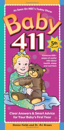 Baby 411: Clear Answers & Smart Advice For Your Baby