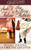 Santa Fe Fortune and How to Marry a Matador (Gemini Edition)