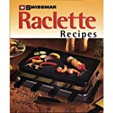 Swissmar Raclette Recipes Cookbook (Tamaño: 62 pages of recipes)