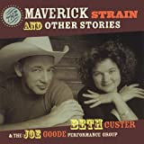 Beth Custer & The Joe Goode Performance Group Maverick Strain & Other Stories