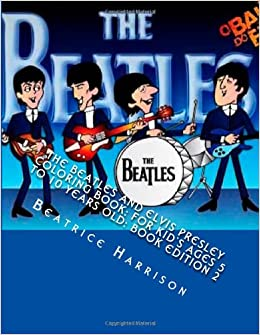 The Beatles and Elvis Presley Coloring Book: For Kid's Ages 5 to 10