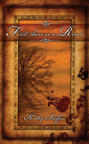 First, There Is a River: Book One in the Spirit of the River Series