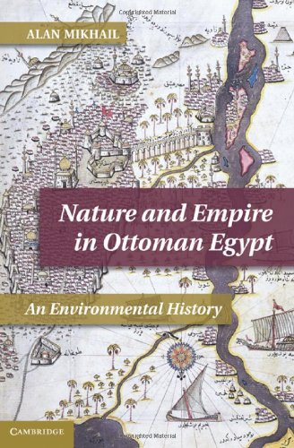 Nature and Empire in Ottoman Egypt: An Environmental...