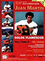 Play Solo Flamenco Guitar With Juan Martin Vol. 2