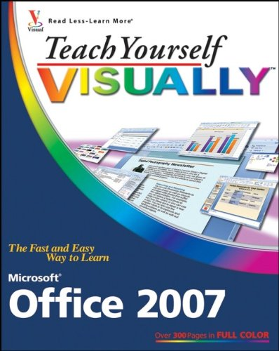 Teach Yourself Visually Microsoft Office 2007