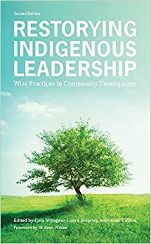 Restorying Indigenous Leadership: Wise Practices In Community Development, 2nd Edition