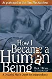 How I Became a Human Being: A Disabled Mans Quest for Independence (Wisconsin Studies in Autobiography)
