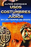 img - for Usos y costumbres de los Jud os en los tiempos de Cristo (Spanish Edition) book / textbook / text book
