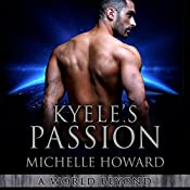 Kyele's Passion: A World Beyond, Book 4 | Michelle Howard