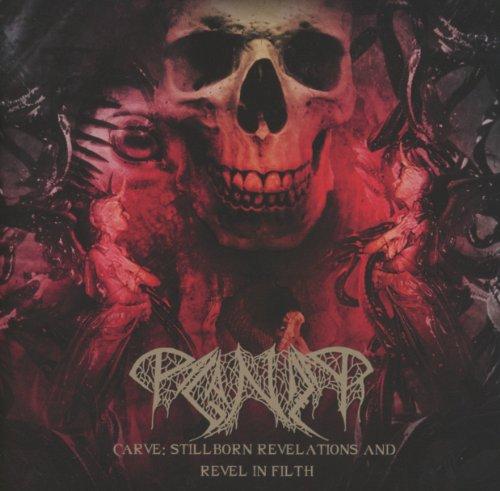 Carve: Stillborn Revelations & Revel In Filth