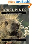 Porcupines (The Animal Answer Guides:...