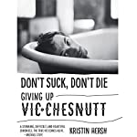 Don't Suck, Don't Die: Giving Up Vic Chesnutt | Kristin Hersh
