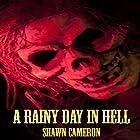 A Rainy Day in Hell Hörbuch von Shawn Cameron Gesprochen von: Brian Ackley