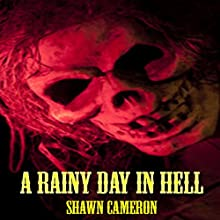 A Rainy Day in Hell Audiobook by Shawn Cameron Narrated by Brian Ackley