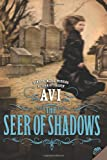 The Seer of Shadows (0060000171) by Avi