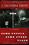Some People, Some Other Place: A Novel (0385496834) by Cooper, J. California