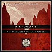 At the Mountains of Madness [Blackstone Edition] UNABRIDGED by H. P. Lovecraft Narrated by Edward Herrmann