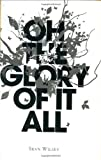 Oh, the Glory of It All (1594200513) by Sean Wilsey