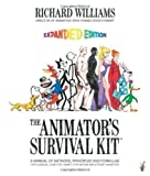 The Animator's Survival Kit, Expanded Edition: A Manual of Methods, Principles and Formulas for Classical, Computer, Games, Stop Motion and Internet Animators 2nd (second) Edition by Williams, Richard published by Faber & Faber (2009) Richard E. Williams