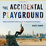 The Accidental Playground: Brooklyn Waterfront Narratives of the Undesigned and Unplanned